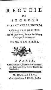 Recueil de secrets sûrs et expérimentés à l'usage des artistes: Volume1