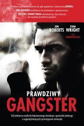 Prawdziwy gangster. Moje życie: od żołnierza mafii do kokainowego kowboja i tajnego współpracownika władz