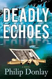 Deadly Echoes: A Donovan Nash Thriller