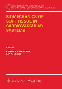 Biomechanics of Soft Tissue in Cardiovascular Systems