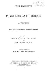 The Elements of Physiology and Hygiene: A Text-book for Educational Institutions
