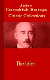 The Idiot: Bangs Classic Collection