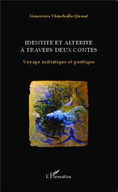Identité et altérité à travers deux contes: Voyage initiatique et poétique