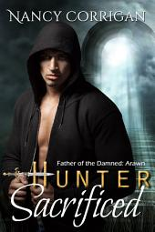 Hunter Sacrificed: Father of the Damned: Arawn