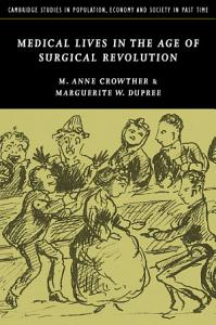 Medical Lives in the Age of Surgical Revolution PDF