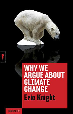 Why We Argue About Climate Change PDF