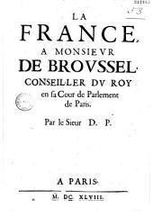 La France, à monsievr de Brovssel,... (sonnets) par le sieur D. P.