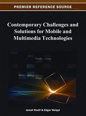 Contemporary Challenges and Solutions for Mobile and Multimedia Technologies PDF