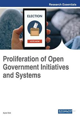 Proliferation of Open Government Initiatives and Systems PDF