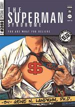 The Superman Syndrome-The Magic of Myth in the Pursuit of Power