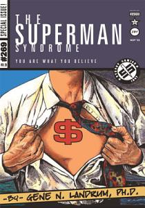 The Superman Syndrome The Magic of Myth in the Pursuit of Power Book