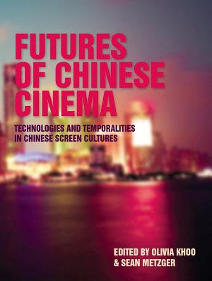 Futures of Chinese Cinema PDF
