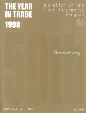 Operation of the Trade Agreements Program  The Year in Trade  50th Report 1998 PDF