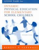 Lesson Plans for Dynamic Physical Education for Elementary School Children
