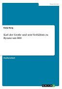 Karl der Gro  e und sein Verh  ltnis zu Byzanz um 800 PDF
