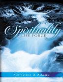 Spirituality: A Life Force