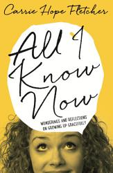All I Know Now Book PDF