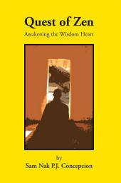 Quest of Zen: Awakening the Wisdom Heart