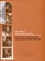 Racial and Ethnic Group Comparisons, National Surveys of Drinking and Driving; Attitudes and Behavior; 1993, 1995 and 1997. Volume 2: Methods Report