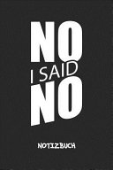 No  I Said No NOTIZBUCH PDF