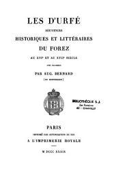 Les d'Urfé: souvenirs littéraires du Forez au XVIe et XVIIe siècles
