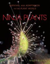 Ninja Plants: Survival and Adaptation in the Plant World