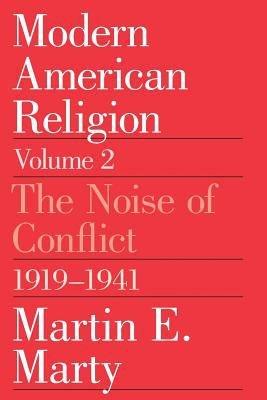 Modern American Religion  Volume 2
