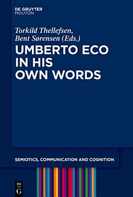 Umberto Eco in His Own Words