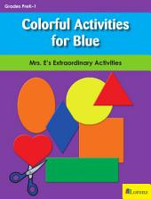 Colorful Activities for Blue: Mrs. E's Extraordinary Activities