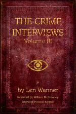 The Crime Interviews: Volume Three