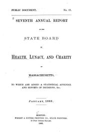 Annual Report of the State Board of Health, Lunacy, and Charity of Massachusetts: Volume 7
