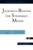 Journeys Beyond The Standard Model PDF