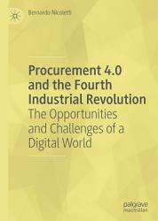 Procurement 4 0 And The Fourth Industrial Revolution Book PDF
