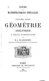 Cours de mathématiques spéciales: Géométrie analytique à trois dimensions. 1884