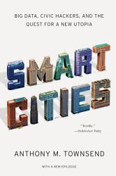 Smart Cities Big Data Civic Hackers And The Quest For A New Utopia Book PDF