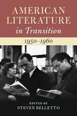 American Literature in Transition, 1950–1960