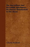 The Marvellous and Incredible Adventures of Charles Thunderbolt  in the Moon PDF