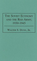 The Soviet Economy and the Red Army  1930 1945 PDF