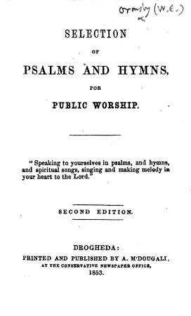 Selection of Psalms and Hymns  for Public Worship     Second edition   Compiled by William Edwin Orsmby   PDF