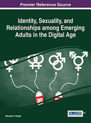 Identity  Sexuality  and Relationships among Emerging Adults in the Digital Age