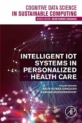 Intelligent IoT Systems in Personalized Health Care