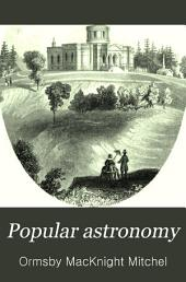 Popular astronomy: A concise elementary treatise on the sun, planets, satellites and comets