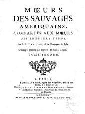 Mœurs des sauvages ameriquains, comparées aux mœurs des premiers temps: ouvrage enrichi de figures en taille-douce, Volume2