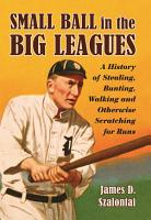 Small Ball in the Big Leagues PDF