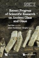 Recent Advances in the Scientific Research on Ancient Glass and Glaze PDF