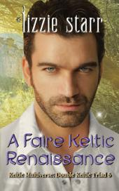 A Faire Keltic Renaissance: Double Keltic Triad 6