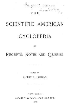 The Scientific American Cyclopedia of Receipts  Notes and Queries