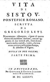 Vita di Sisto V. pontefice Romano : divisa in due volume. 1: Parti 1-2