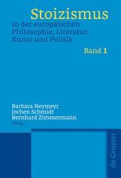 Stoizismus in der europäischen Philosophie, Literatur, Kunst und Politik: Eine Kulturgeschichte von der Antike bis zur Moderne