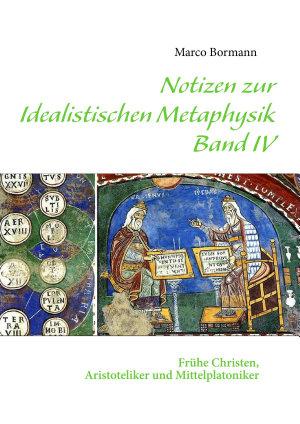 Notizen zur Idealistischen Metaphysik IV PDF